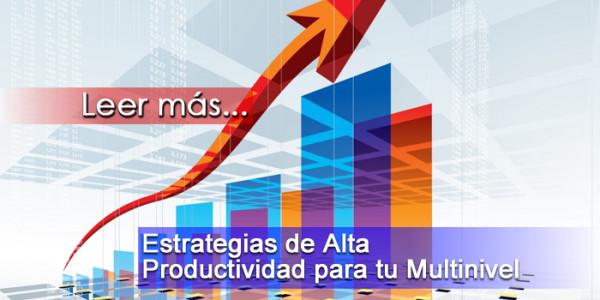 Estrategias de Alta Productividad para tu Multinivel