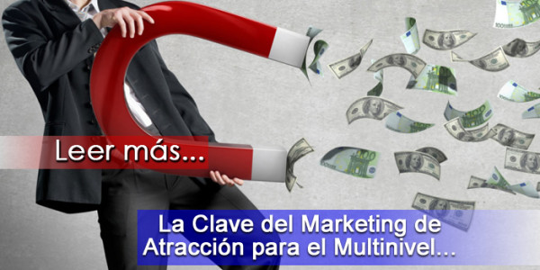 La clave del marketing de atraccion para el multinivel
