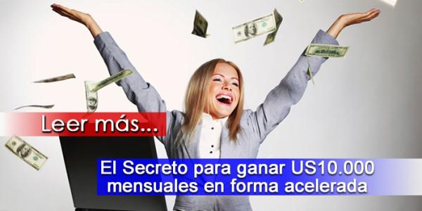 El Secreto para ganar US10000 mensuales