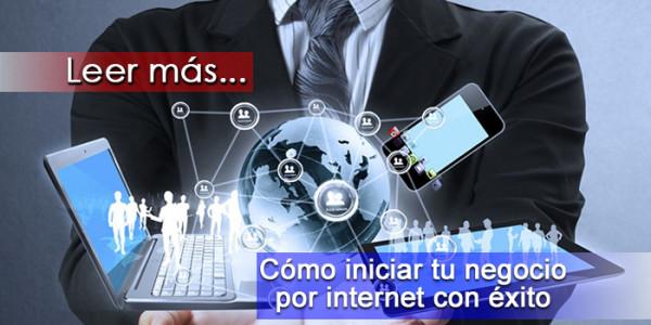 Como iniciar tu negocio por internet con exito